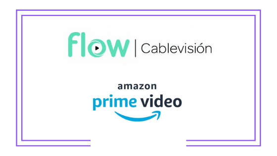 Argentina: Cablevisión integrará Amazon Prime Video en la plataforma de Flow